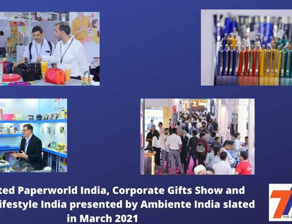 Back to Business: Co-located Paperworld India, Corporate Gifts Show and Interior Lifestyle India presented by Ambiente India slated in March 2021