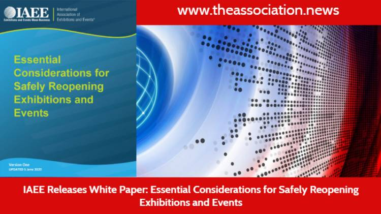 IAEE Releases White Paper: Essential Considerations for Safely Reopening Exhibitions and Events